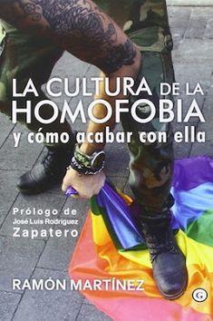 La cultura de la homofobia y cómo acabar con ella / Ramón Martínez ; prólogo de José Luis Rodríguez Zapatero. Barcelona [etc.] : Egales, 2016 [11]. 186 p. Colección: G Ensayo ISBN 9788416491636 / 17,50 € / ES / ENS / Derechos / Homofobia / LGTBI / LGTBIfobia / Violencia homófoba