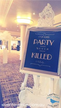 Gatsby - A Little Party Never Killed Nobody - 1920s sign - Event Avenue