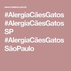 #AlergiaCãesGatos #AlergiaCãesGatosSP #AlergiaCãesGatosSãoPaulo