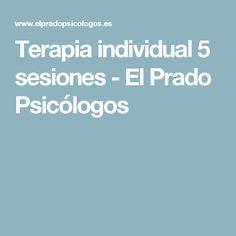 Terapia individual 5 sesiones - El Prado Psicólogos