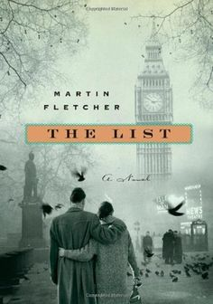 The List: Martin Fletcher has captivated television audiences for thirty-five years as a foreign correspondent for NBC News. Now, Fletcher combines his own family's history with meticulous research in this gripping story of a young Jewish family struggling to stay afloat after World War II.