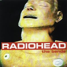 """15: """"The Bends"""" by Radiohead - listen with YouTube, Spotify, Rdio & Deezer on LetsLoop.com"""