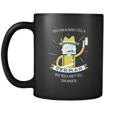 [product_style]-Funny Mugs - You can always tell a german but you can't tell 'em much - Perfect Gift for Your Dad, Mom, Boyfriend, Girlfriend, or Friend - Proudly Made in the USA! 11oz Black-Teelime