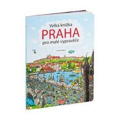 Velká knížka PRAHA pro malé vypravěče - neuveden - Megaknihy.cz
