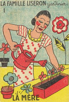 """'liseron mère' (Liseron mother),' of the gardener family. 1930s playing card from the French game """"7 familles."""" via pilllpat (agence eureka) on Flickr"""