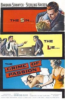 CrimepassionPoster. Crime of Passion is a 1957 American crime film noir directed by Gerd Oswald and written by Jo Eisinger. The drama features Barbara Stanwyck, Sterling Hayden, Raymond Burr and Fay Wray, among others.