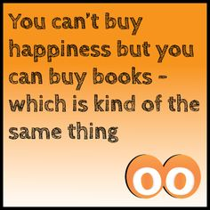 You can't buy happiness but you can buy books - which is kind of the same thing #oodals