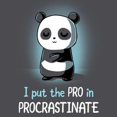 Pro in Procrastinate T-Shirt TeeTurtle