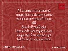 A trousseau  +91-9891153300 | violetbypreeti@gmail.com www.preetisinghal.com
