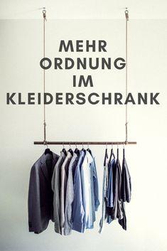 So schaffst du mehr Ordnung und Übersicht in deinem Kleiderschrank