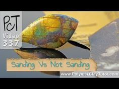 Sanding Polymer Clay vs Not Sanding by Cindy Lietz, Polymer Clay Tutor