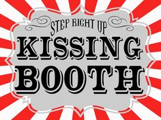 Kissing Booth Sign | Posted by Renee at 6:00 AM Labels: birthday , freebies