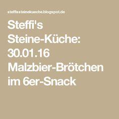 Steffi's Steine-Küche: 30.01.16 Malzbier-Brötchen im 6er-Snack