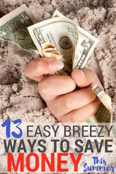 Your money saving adventures shouldn't end this summer. Here are 13 easy breezy ways to save money this summer to help your savings grow.