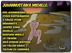 """Midsummer Magic for Men"" a traditional Finnish poem that would be lost in translation. But like most good Finnish tales it's about naked drunkenness ; Lost In Translation, Cool Pictures, Haha, Poems, Nice Picture, Humor, Ha Ha, Poetry, Verses"