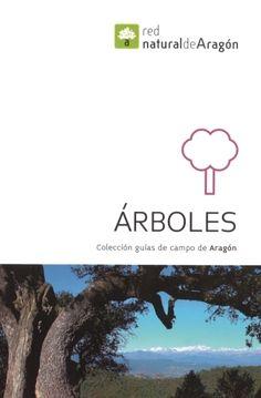 ÁRBOLES DE ARAGÓN: GUÍA DE ÁRBOLES MONUMENTALES Y SINGULARES DE ARAGÓN. Dirección General del medio natural (dir. tec.). Herramienta útil al aficionado que quiera iniciarse en el naturalismo y la botánica de una forma sencilla. Disponible en @ http://roble.unizar.es/record=b1394902~S4*spi