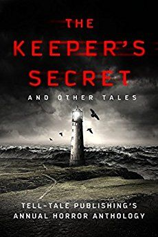 The Keeper's Secret: Tell-Tale Publishing's Annual Horror Anthology 10 Sentences, Short Horror Stories, Horror Party, Free Advertising, Egypt, Books To Read, The Secret, Fiction, About Me Blog