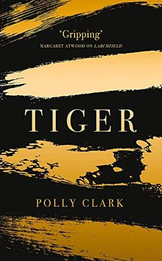"""Read """"Tiger"""" by Polly Clark available from Rakuten Kobo. **The thrilling new novel by the prize-winning author of Larchfield** 'Passionate, remarkable and uplifting novel' Guard. Margaret Atwood, John Boyne, Redeeming Love, Mother Daughter Relationships, Wild Tiger, Siberian Tiger, First Novel, Kids Boxing, Stories For Kids"""