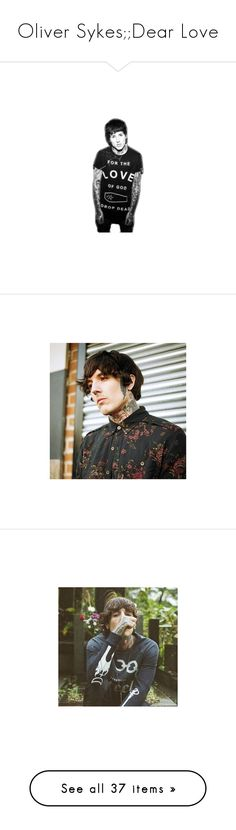 """""""Oliver Sykes;;Dear Love"""" by gwenjpc ❤ liked on Polyvore featuring filler, photos, bands, images, pictures, tops, oliver sykes, olive shirt, punk rock shirts and peace sign shirt"""