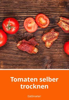 Tomaten selber trocknen So you can easily dry tomatoes yourself eatsmarter. Go Veggie, Dried Tomatoes, Diy Food, Organic Recipes, Healthy Cooking, Italian Recipes, Low Carb, Food And Drink, Homemade