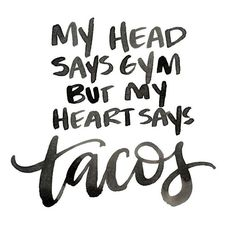 Happy Taco Tuesday! Follow your heart! # #tacotuesday #taco #gym #heart current feels!!