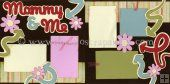 Mommy and Me (Girl) Scrapbook Page Kit Good teenager layout