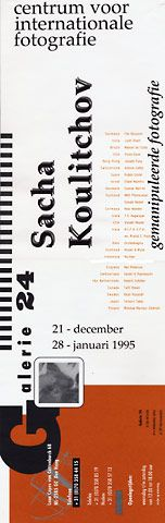 SACHA KOULITCHOV -'Manipulated photography'  Galerie 24, The Hague, NL, 21.12.94 - 28.1.95    Circle-24 -exhibitions and happenings