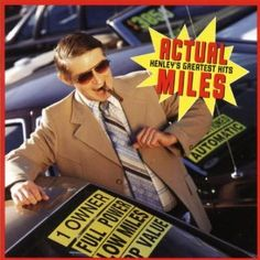 """Actual Miles: Henley's Greatest Hits"" - Don Henley. Great solo CD"
