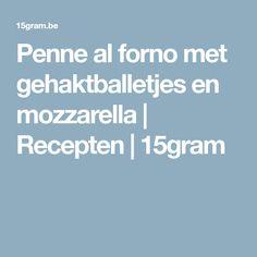 Penne al forno met gehaktballetjes en mozzarella   Recepten   15gram