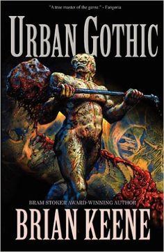 Urban Gothic: Brian Keene: 9781936383443: Amazon.com: Books
