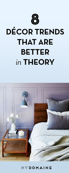 8 Décor Trends That Are Better in Theory