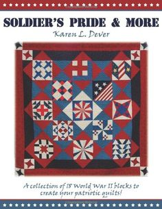 $24.95-$24.95 Baby Soldier's Pride & More - Patriotic Quilts - A collection of 18 World War II blocks to create your own patriotic quilts! This book is so much more than a book of quilt projects and patterns. Written by Karen Dever, the book is dedicated to all the servicemen and women of the past, present, and future as they protect our country. This book includes instructions for seven differ ...