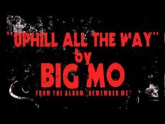 """Uphill All The Way"" by Big Mo - YouTube"