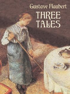 Three Tales by Gustave Flaubert - Dover Publications Inc. - ISBN 10 0486437388 - ISBN 13 0486437388 - Preparing Three Tales by Gustave… Every Day Book, Any Book, Uncle Toms Cabin, Library Of America, Dover Publications, Classic Literature, Book Summaries, Best Selling Books, Illustrations