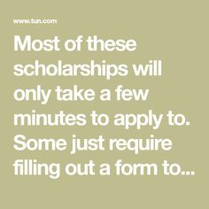 Most of these scholarships will only take a few minutes to apply to. Some just require filling out a form to enter and others require writing less than 500 words. There are no long essays to write for any of these scholarships! 1. Matinée Multilingual Scholarship – $1,000 – Apply annually by January 5 Submit a 250-500