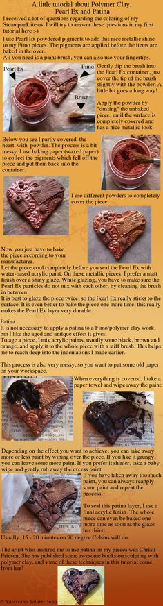 Great PearlEx Tutorial - metallic powder and then a patina finish with dark acrylic.  I like using Inka Gold most of the time but sometimes a powder will work better for a technique.  You can find Fimo, Pearl Ex Powders and Inka Gold at Poly Clay Play  http://polyclayplay.com/pearl-ex-powders/