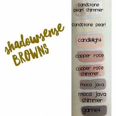 Look at how pretty these ShadowSense (eyeshadow) browns are! I just ordered Moca Java Shimmer. Next on the list is Sandstone Pearl Shimmer.