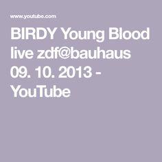 BIRDY   Young Blood live zdf@bauhaus 09. 10. 2013 - YouTube