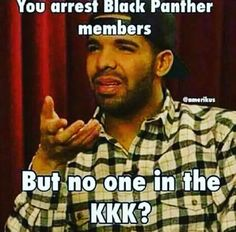 Black Panthers fed kids breakfast in the morning before school began--KKK bombed churches in the morning before the service could begin smh