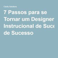 7 Passos para se Tornar um Designer Instrucional deSucesso
