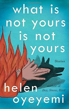 "What Is Not Yours Is Not Yours - What Is Not Yours Is Not Yours by Helen Oyeyemi ""Transcendent."" —The New York Tim...  #HelenOyeyemi #ScienceFiction&Fantasy"