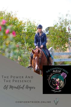 In this episode, I discuss mindful anger and its role in our riding and our life. We look at how we may have been conditioned out of its essential essence and how we can go about inviting more of it into our experience, for the benefit of ourselves and our horses. >> Confident Rider - mindset, movement and nervous system awareness for equestrians Horseback Riding Lessons, Horse Riding Tips, Training Tips, Nervous System, Confident, Equestrian, Benefit, Mindfulness, Horses