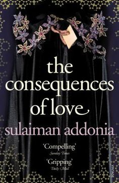 Buy The Consequences of Love by Sulaiman Addonia and Read this Book on Kobo's Free Apps. Discover Kobo's Vast Collection of Ebooks and Audiobooks Today - Over 4 Million Titles! I Love Reading, Love Book, This Book, New Books, Good Books, Books To Read, Women's Day 8 March, 8th March, New Teen