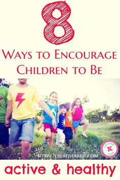 8 Ways to Encourage Children to be healthy and active including healthy eating, drinking, and exercising habits. Give them the tools such as BODYARMOR! Healthy Children, tips to raising healthy children