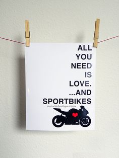 All You Need Is Love. ...And Sportbikes by MotoChicBoutique, $6.00