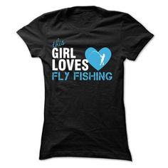I am a Fly Fishing girl Cool Fly Fishing T Shirt (*_*)