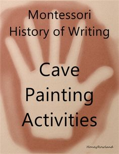 Cave painting activities for use with the Montessori History of Writing and Great Lessons