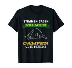 Ich muss Campen gehen - zum Camping - Lustiges Zelten    #campen #camper #camping #wohnwagen #lustiges #wohnmobil #tshirt  Camper Geschenkidee Camping Hacks, Camper, Mens Tops, Travel Trailer Camping, Rv, Outdoor Camping, Funny Stuff, Camping Tricks, Caravan