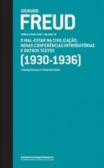 FREUD, Sigmund. O mal-estar na civilização, novas conferências introdutórias à psicanálise e outros textos (1930-1936). São Paulo: Companhia das Letras, 2010. 495 p. (Obras completas,18).
