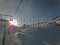 I belong here. My heart belongs to the mountains. #snowboard #ski